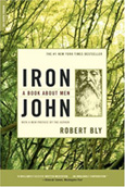 "robert bly iron john Awaken Your Inner WildMan with Robert Blys ""A Gathering of Men"" and Iron John"